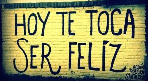 hoy-te-toca-ser-feliz